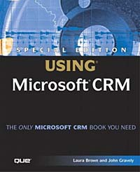 Special Edition: Using Microsoft CRM (+ CD-ROM) Издательство: Que, 2004 г Мягкая обложка, 552 стр ISBN 0-7897-2882-6 инфо 11574n.