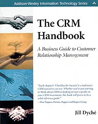 The CRM Handbook: A Business Guide to Customer Relationship Management Серия: Addison-Wesley Information Technology Series инфо 11577n.
